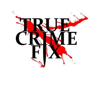 True Crime Fix by True Crime Fix