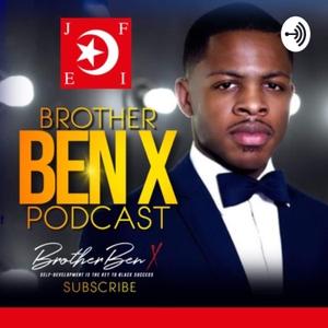 Brother Ben X Podcast by Brother Ben X Podcast