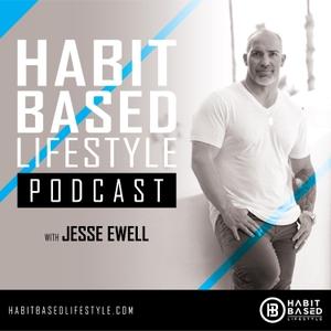 Habit Based Lifestyle by Jesse Ewell
