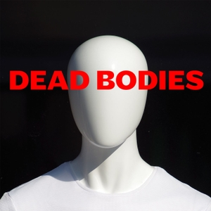 Dead Bodies Podcast by Dead Bodies Podcast
