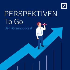 PERSPEKTIVEN To Go – der Börsenpodcast by Deutsche Bank