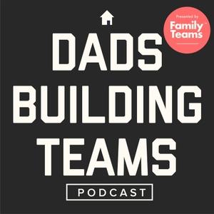 Dads Building Teams by Jefferson Bethke & Jeremy Pryor