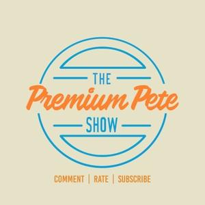 The Premium Pete Show by The Premium Pete Show