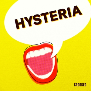 Hysteria by Crooked Media