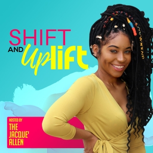 SHIFT and UPLIFT |  SELF LOVE  |  EMPOWERMENT |  CONFIDENCE  |  ENTREPRENEURSHIP |  LIFE HACKS |  GOAL DIGGER by The Jacque' Allen