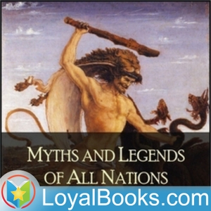 Myths and Legends of All Nations by Logan Marshall by Loyal Books