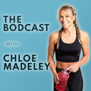 The Bodcast with Chloe Madeley by Chloe Madeley