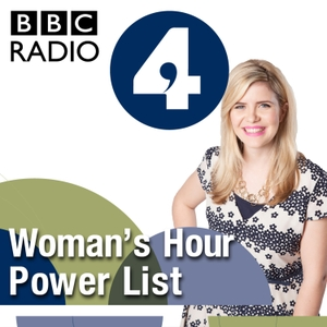 Woman's Hour Power List 2014 – Game Changers by BBC Radio 4