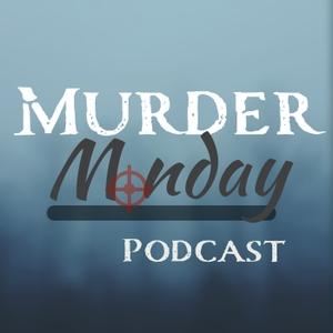 Murder Monday Podcast by Steve LaTart