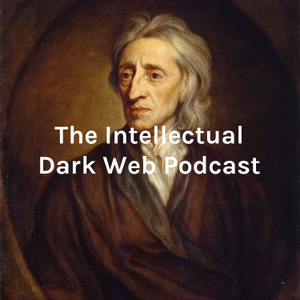 The Intellectual Dark Web Podcast - The IDW Podcast by Intellectual Dark Web Podcast
