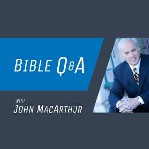 Bible Q and A with John MacArthur by webnews@gty.org