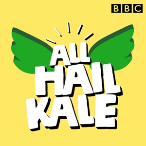 All Hail Kale by BBC Radio 5 live