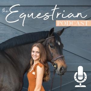 The Equestrian Podcast by The Equestrian Podcast