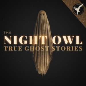 The Night Owl Podcast by Night Owl Paranormal Research Society