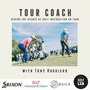 TOUR COACH with Tony Ruggiero by Tony Ruggiero [powered by Golf Science Lab]