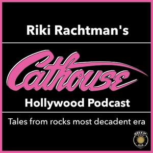 Riki Rachtman's Cathouse Hollywood Podcast by Riki Rachtman