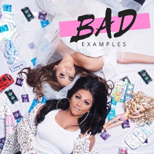 Bad Examples w/ Tracy DiMarco & Jessica Romano by DimlyWit