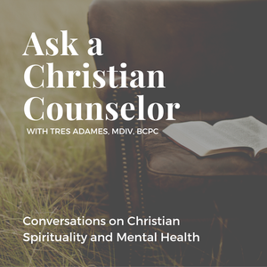 Ask a Christian Counselor by Tres Adames