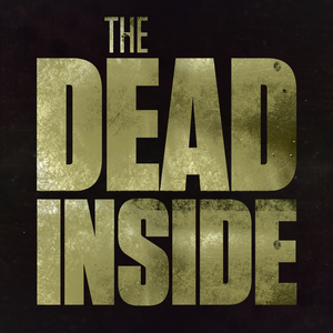 The Walking Dead - The Dead Inside Show | AMC's The Walking Dead and Fear The Walking Dead by The Watch and Talk Film & TV Podcast Network