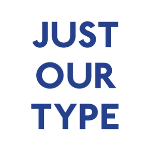 Just Our Type by Camberwell Graphic Design