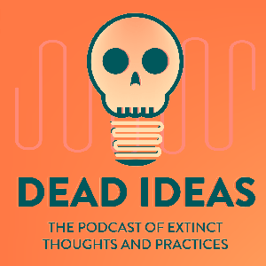 Dead Ideas: The History of Extinct Thoughts and Practices by B. T. Newberg and history nerd friends