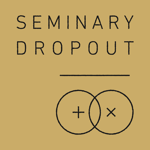 Seminary Dropout by Shane Blackshear: Interviews with N.T. Wright, Christena Cleveland, Greg Boyd & More!