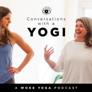Conversations With A Yogi - A Woke Yoga Podcast by WOKE Yoga