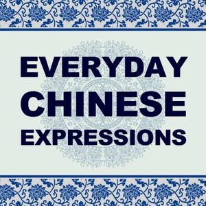 Podcast – Everyday Chinese Expressions (Mandarin) by Joan Wang & Noah Klinger