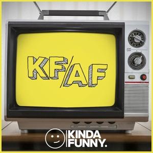 KF/AF - A Kinda Funny Show by Kinda Funny