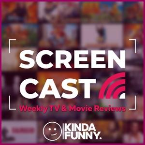 Kinda Funny Screencast: TV & Movie Reviews Podcast by Kinda Funny