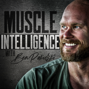 Muscle Intelligence by Ben Pakulski