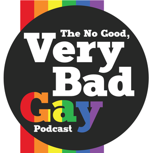 The No Good, Very Bad Gay Podcast by Nick Kochanov