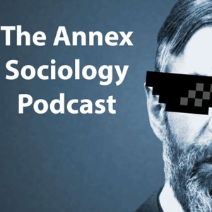 The Annex Sociology Podcast by Queens Podcast Lab