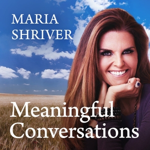 Meaningful Conversations with Maria Shriver by Shriver Media and Cadence13