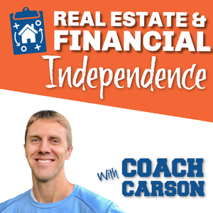 Real Estate & Financial Independence Podcast by Chad Coach Carson