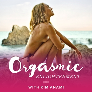 Orgasmic Enlightenment by Kim Anami