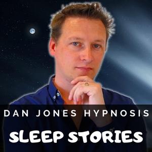 Dan Jones Hypnosis Sleep Stories by Dan Jones