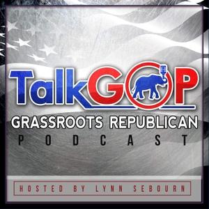 TalkGOP - Conservative Grass Roots Republican Talk by Lynn Sebourn