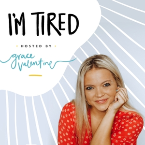 I'm Tired by Grace Valentine