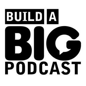 Build A Big Podcast - The Marketing Podcast For Podcasters by Big Podcast