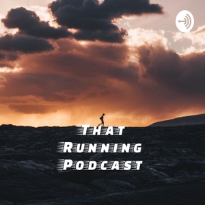 That Running Podcast by Ross Murray