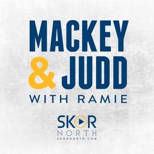 Mackey & Judd w/ Ramie on SKOR North by PodcastOne / Hubbard Radio