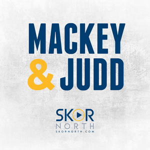 Mackey & Judd on SKOR North - a Minnesota Sports Podcast by SKOR North | Hubbard Radio