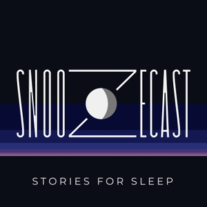 Snoozecast: Stories for Sleep by Snoozecast