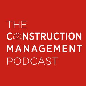 The Construction Management Podcast by damienedwardsh2h