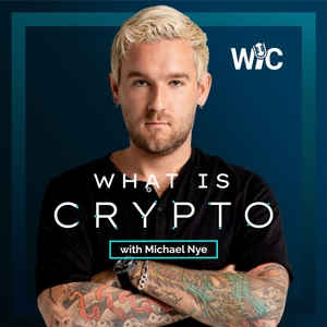 What is Crypto w/ Michael Nye by Michael Nye: Bitcoin, Ethereum, Litecoin, Blockchain, Cryptocurrency, Crypto Advocate