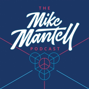 The Mike Mantell Podcast