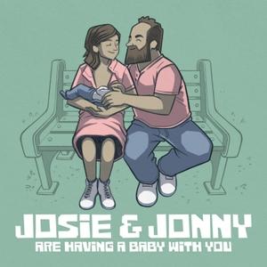 Josie & Jonny Are Having a Baby (With You!) by Stitcher & Josie Long, Jonny Donahoe