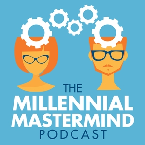The Millennial Mastermind Podcast by Brad Mulvey