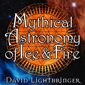 Mythical Astronomy of Ice and Fire by Lucifer means Lightbringer